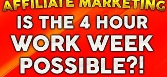 Affiliate Marketing Four Hour Work Week Possible?