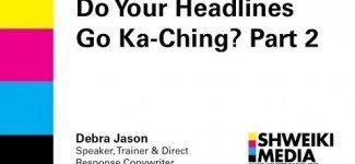 Creating Headlines – Headlines Ka-Ching? Part 2