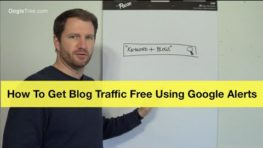 How To Get Blog Traffic Free Using Google Alerts