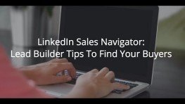 Use Linkedin Navigator Builder Find Your Buyers