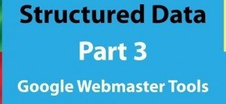 Google Webmaster Tools Structured Data – Part 3