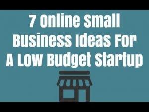 7 Online Business Startup Ideas For A Low Budget, http://myonlinebiz4u2.com