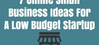 7 Online Business Startup Ideas For A Low Budget