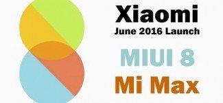 Xiaomi Event | MIUI 8 & Mi Max Launch