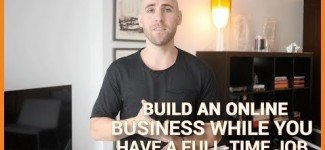 How To Build Online Business While You Have Full-Time Job