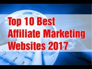 Affiliate Marketing Beginners Tutorial - Top 10 Best Affiliate Marketing Websites 2017, http://myonlinebiz4u2.com