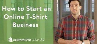 Small Business Ideas : How to Start an Online T-Shirt Business