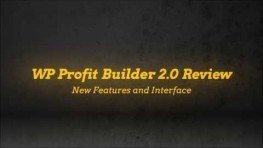 Make Money Online Using WP Profit Builder 2.0