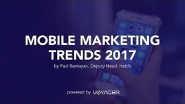 Mobile Marketing Trends 2017 by Voyager Innovations