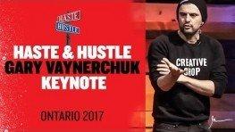 Gary Vaynerchuk – Haste & Hustle Gary Vaynerchuk Keynote | Ontario 2017